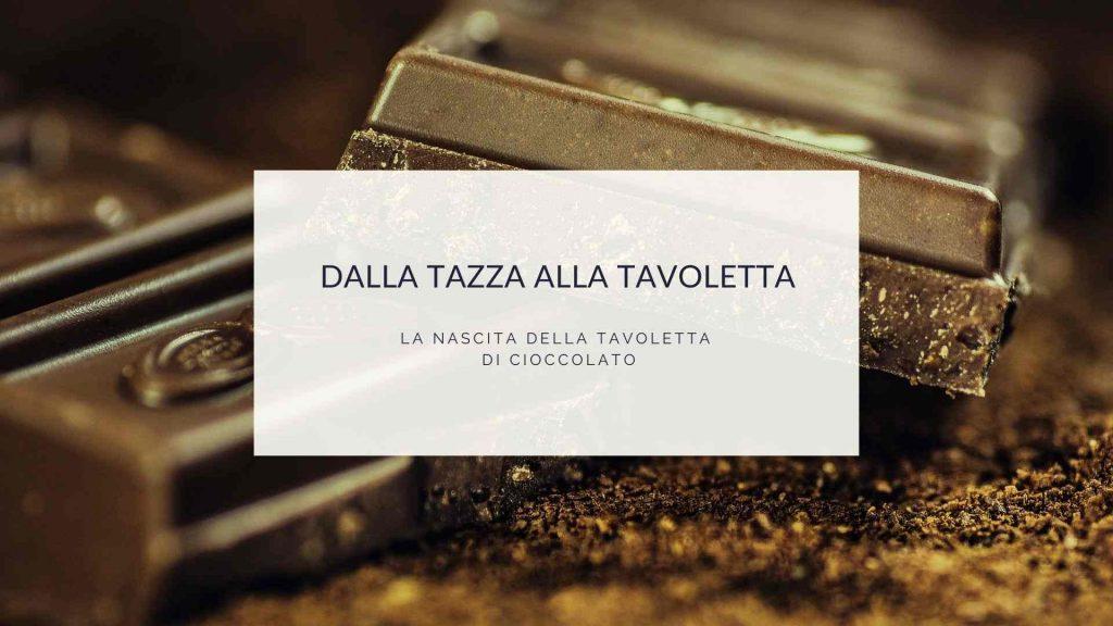 Dalla tazza alla tavoletta_ la nascita della tavoletta di cioccolato
