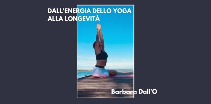 Dall'energia dello Yoga alla longevità.